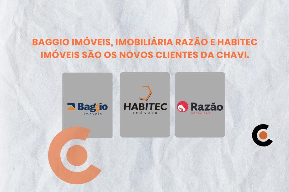 Baggio Imóveis, Imobiliária Razão E Habitec Imóveis São Os Novos Clientes Da Chavi.